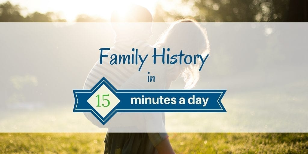 Family History in 15 minutes a day