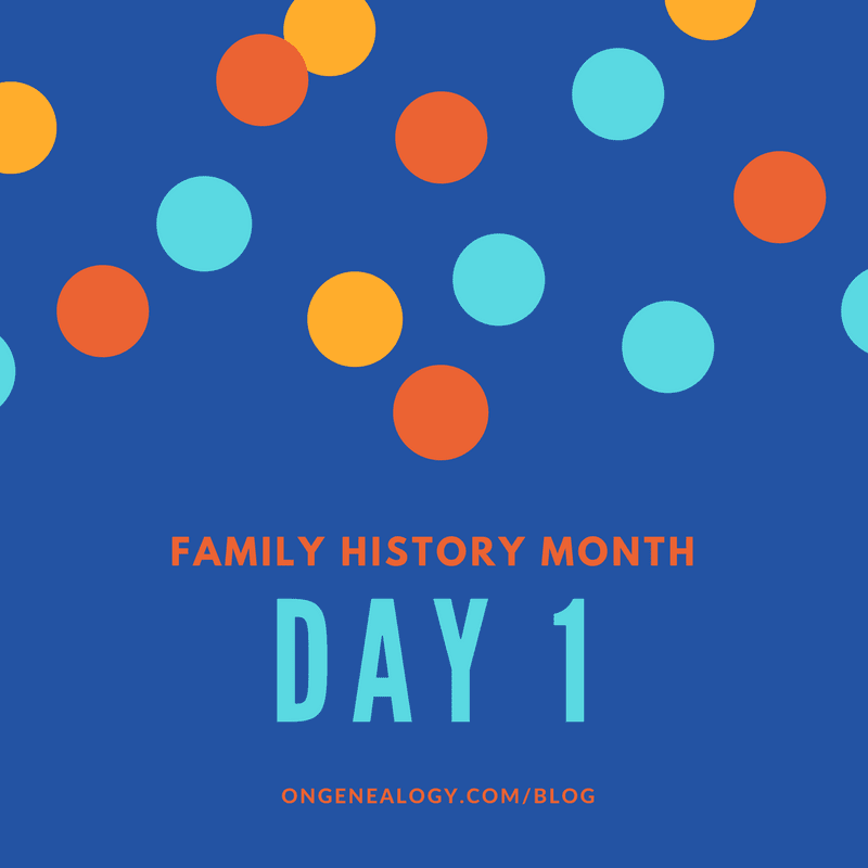 Family History Month Day 1