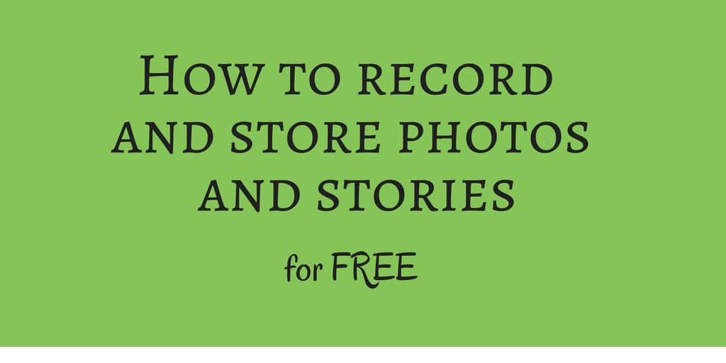 How to record and store photos and stories for free FamilySearch OnGenealogy